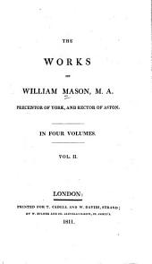 The Works of William Mason: Volume 2