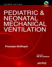 Pediatric and Neonatal Mechanical Ventilation