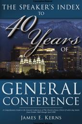 The Speaker's Guide to 40 Years of General Conference