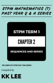 STPM 2017 MT Term 1 Chapter 02 Sequences and Series - STPM Mathematics (T) Past Year Q & A: The Complete STPM Past Year Series