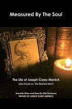 Measured by Soul: The Life of Joseph Carey Merrick (also known as 'The Elephant Man')