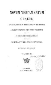 Novum Testamentum Graece: ad antiquissimos testes denuo recensuit, apparatum criticum omni studio perfectum apposuit, commentationem isagogicam praetextuit