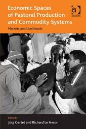 Economic Spaces of Pastoral Production and Commodity Systems: Markets and Livelihoods