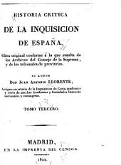 Historia crítica de la inquisición de España: obra original conforme á lo que resulta de los archivos del real Consejo de la Suprema, y de los tribunales del Santo-Oficio de las provincias, Volumen 3