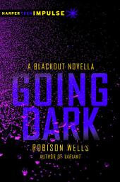 Going Dark: A Blackout Novella