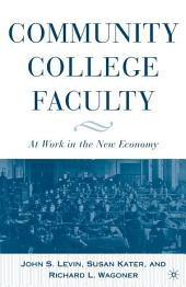 Community College Faculty: At Work in the New Economy
