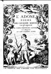 L'Adone, poema del Cavalier Marino (ps.) Con gli Argomenti del conte Fortuniano Sanvitale, et l'Allegorie di Don Lorenzo Scoto (etc.)