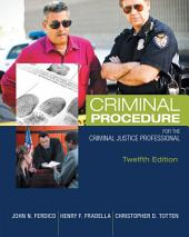 Criminal Procedure for the Criminal Justice Professional: Edition 12