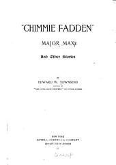 """Chimmie Fadden"" ; Major Max: And Other Stories"