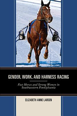 Gender  Work  and Harness Racing PDF
