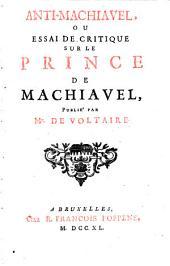 Anti-Machiavel, ou Essai de critique sur le Prince de Machiavel,