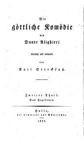 Die Goettliche Komoedie des Dante Alighieri ubersetzt und erlautert von Karl Streckfuss erster [- dritter] Theil: Das Fegefeuer des Dante Alighieri ubersetzt und erlautert von Karl Streckfuss, Band 2