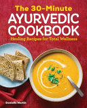The 30 Minute Ayurvedic Cookbook