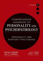 Comprehensive Handbook of Personality and Psychopathology , Personality and Everyday Functioning