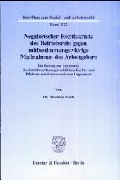 Negatorischer Rechtsschutz des Betriebsrats gegen mitbestimmungswidrige Massnahmen des Arbeitsgebers