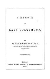 A Memoir of Lady Colquhoun. 2d edition