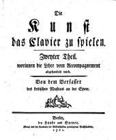 Die Kunst das Clavier zu spielen: Zweiter Theil, worinnen die Lehre vom Accompagnement abgehandelt wird, Band 2