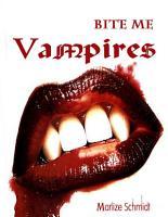 Bite Me  Vampires PDF