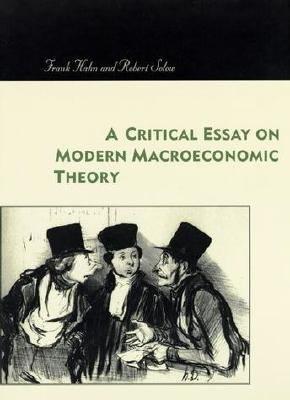 A Critical Essay on Modern Macroeconomic Theory