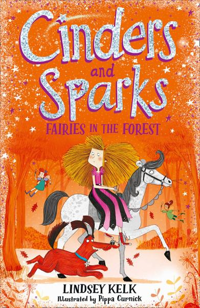 Cinders And Sparks Fairies In The Forest Cinders And Sparks Book 2