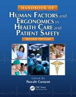 Handbook of Human Factors and Ergonomics in Health Care and Patient Safety  Second Edition PDF