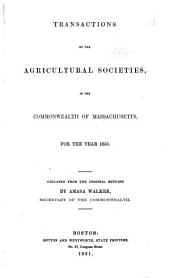 Transactions of the Agricultural Societies of Massachusetts for the Year 1847-1852