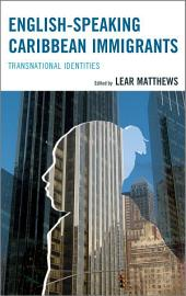 English-Speaking Caribbean Immigrants: Transnational Identities