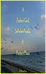 A Perfect God, Imperfect People and Perfect Plans