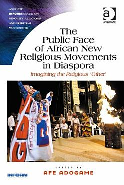 The Public Face of African New Religious Movements in Diaspora PDF