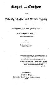 Tetzel und Luther oder Lebensgeschichte und Rechtfertigung des Ablaßpredigers und Inquisitors Dr. Johann Tetzel aus dem Predigerorden