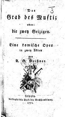 Das Grab des Mufti  oder  die zwei Geizigen  Eine komische Oper in zwey Akten PDF