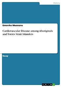 Cardiovascular Disease among Aboriginals and Torres Strait Islanders PDF