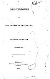 Proceeding of the friends of convention: at a meeting held in Raleigh, December 1822