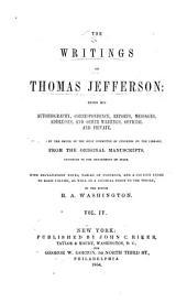 The Writings of Thomas Jefferson: Volume 4