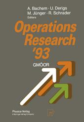 Operations Research '93: Extended Abstracts of the 18th Symposium on Operations Research held at the University of Cologne September 1–3, 1993