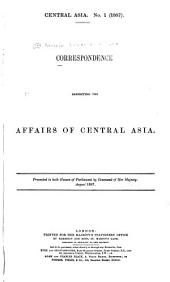 Further Correspondence Respecting Affairs in Central Asia