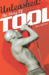 Unleashed: The Story of TOOL
