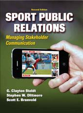 Sport Public Relations 2nd Edition: Managing Stakeholder Communication