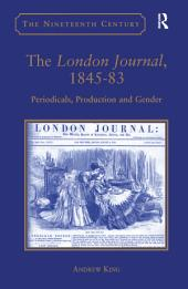 The London Journal, 1845-83: Periodicals, Production and Gender