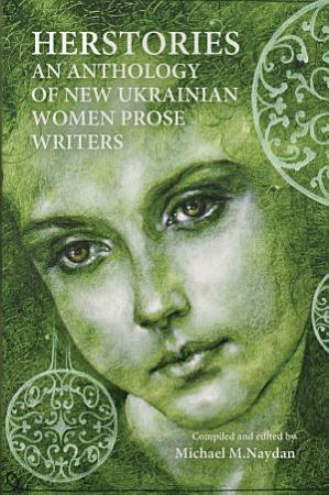 Herstories  An Anthology of New Ukrainian Women Prose Writers PDF