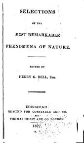 Selections of the most remarkable phenomena of nature