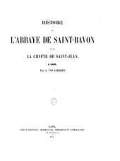Histoire de l'abbaye de Saint-Bavon et de la crypte de Saint-Jean à Gand