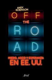 Off the road (Edición mexicana): Miedo, asco y esperanza en EE.UU