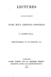 Lectures Delivered Before the Young Men's Christian Association: Volume 17