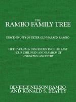 The Rambo Family Tree  Descendents of his last four children and Rambos of unknown ancestry  including branches of Denny  Hendrickson  Mattson  Springer  and Tranberg families PDF
