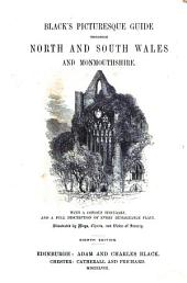Black's Picturesque Guide Through North and South Wales and Monmouthshire: With a Copious Itinerary and a Full Description of Every Remarkable Place