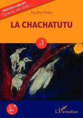 La Chachatutu: N°1