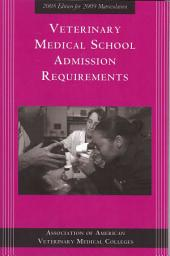 Veterinary Medical School Admission Requirements: 2008 Edition for 2009 Matriculation