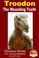 Troodon   The Wounding Tooth PDF