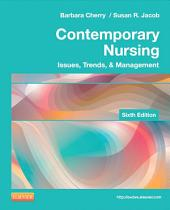 Contemporary Nursing - E-Book: Issues, Trends, & Management, Edition 6